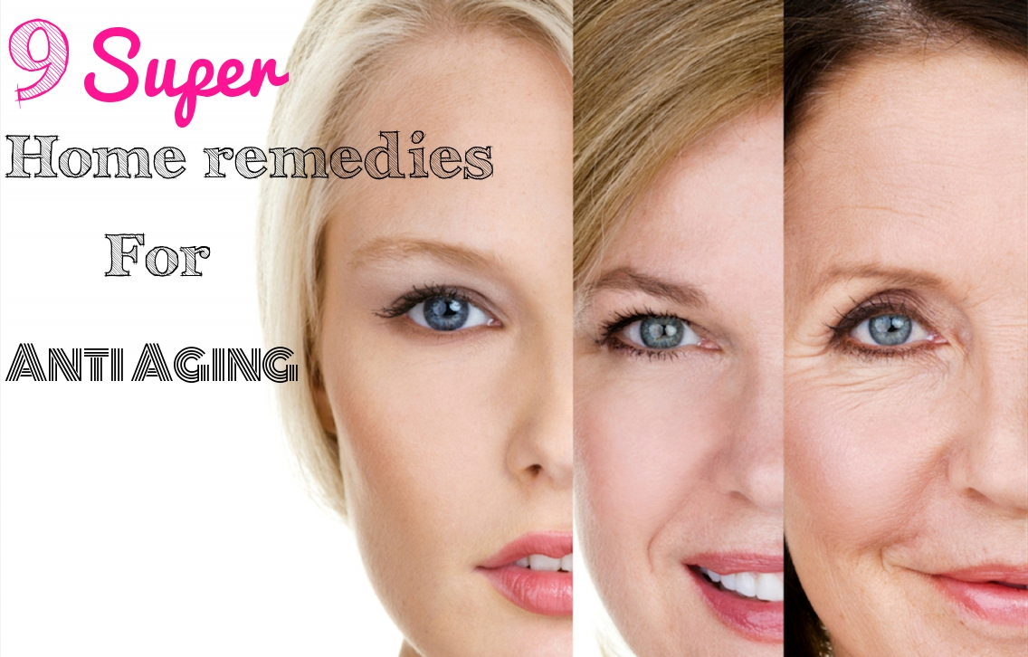 Anti aging home remedies