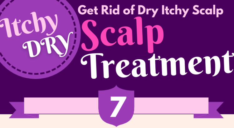 Quick Tips and Homemade Treatments for Dry Itchy Scalp - For Home Remedies