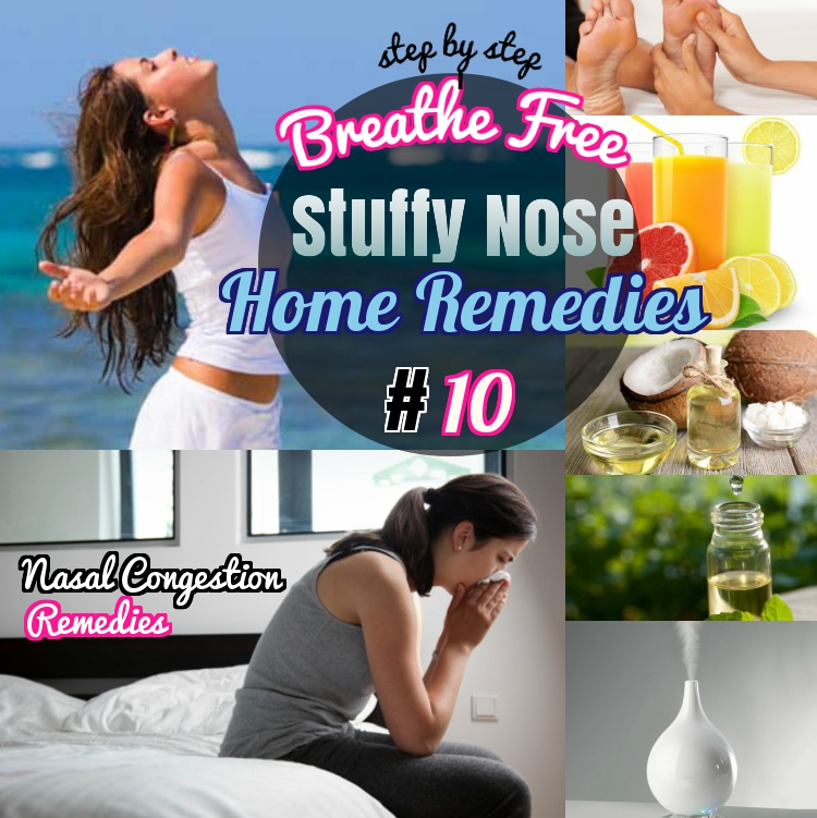 10 Breathe Free Home Remedies How To Get Rid Of Stuffy Nose