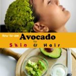 How to Use Avocado for Skin and Hair