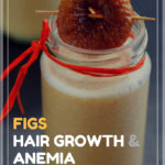 Fig Home Remedies: Figs for Hair Loss and Anemia