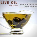 Olive Oil Home Remedies: Dark Circles & Underarms