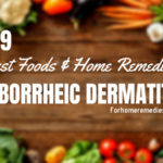9 Best Foods and Home Remedies for Seborrheic Dermatitis