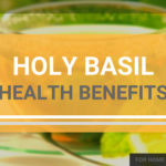 Amazing Herb Tulasi: Holy Basil for Home Remedies