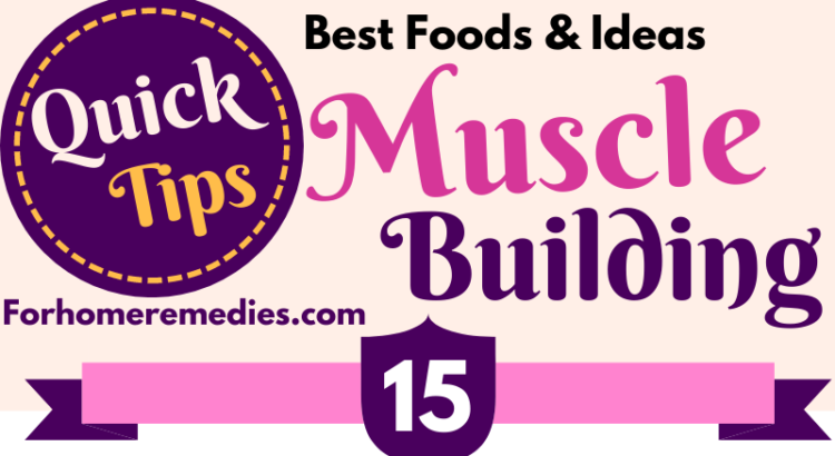 Quick Tips and Best Foods for Muscle Building