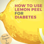 How to Use Lemon Peel for Diabetes