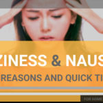 Quick Remedy Tips & Reasons for Nausea and Dizziness (Vertigo)