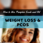 Pumpkin Seeds & Seed Oil for Weight Loss and PCOS: