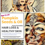 How to Use Pumpkin Seeds and Oil for Skin and Hair Loss