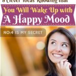 8 Clever Habits & Quick Ideas: To Wake Up with a Happy Mood